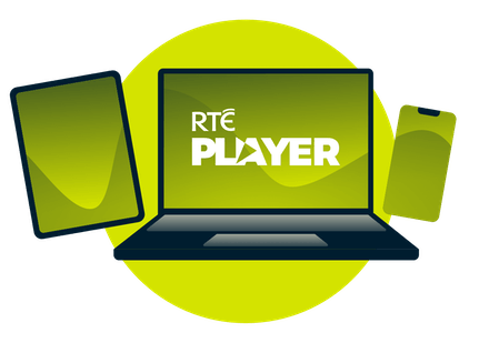 Stream RTÉ Player on TV and mobile devices.